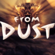 Whether your hobbies include constructing flood barriers or dropping tons of lava onto helpless human beings, <i>From Dust</i> is for you.