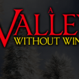 Part 1 of a 3 part series in which Shaun explores the fractured, post-apocalyptic, procedurally generated worlds of <i>A Valley Without Wind</i>.